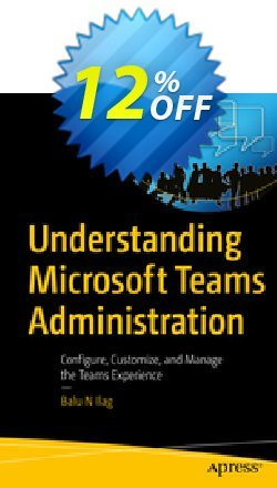 Understanding Microsoft Teams Administration - Ilag  Coupon, discount Understanding Microsoft Teams Administration (Ilag) Deal. Promotion: Understanding Microsoft Teams Administration (Ilag) Exclusive Easter Sale offer for iVoicesoft