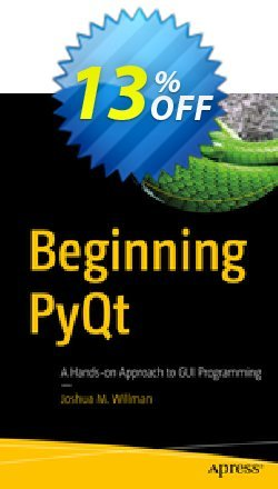 Beginning PyQt - Willman  Coupon, discount Beginning PyQt (Willman) Deal. Promotion: Beginning PyQt (Willman) Exclusive Easter Sale offer for iVoicesoft