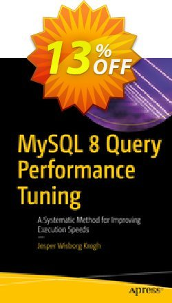 MySQL 8 Query Performance Tuning - Krogh  Coupon, discount MySQL 8 Query Performance Tuning (Krogh) Deal. Promotion: MySQL 8 Query Performance Tuning (Krogh) Exclusive Easter Sale offer for iVoicesoft