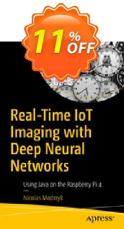 Real-Time IoT Imaging with Deep Neural Networks - Modrzyk  Coupon, discount Real-Time IoT Imaging with Deep Neural Networks (Modrzyk) Deal. Promotion: Real-Time IoT Imaging with Deep Neural Networks (Modrzyk) Exclusive Easter Sale offer for iVoicesoft