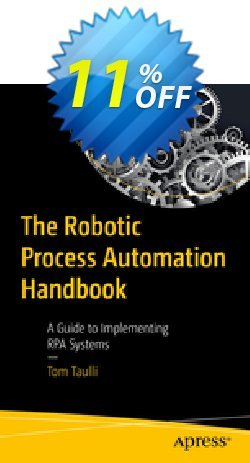 The Robotic Process Automation Handbook - Taulli  Coupon, discount The Robotic Process Automation Handbook (Taulli) Deal. Promotion: The Robotic Process Automation Handbook (Taulli) Exclusive Easter Sale offer for iVoicesoft