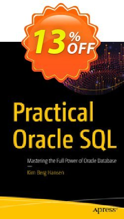 Practical Oracle SQL - Berg Hansen  Coupon, discount Practical Oracle SQL (Berg Hansen) Deal. Promotion: Practical Oracle SQL (Berg Hansen) Exclusive Easter Sale offer for iVoicesoft