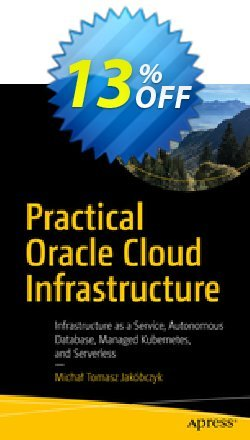 Practical Oracle Cloud Infrastructure - Jakóbczyk  Coupon, discount Practical Oracle Cloud Infrastructure (Jakóbczyk) Deal. Promotion: Practical Oracle Cloud Infrastructure (Jakóbczyk) Exclusive Easter Sale offer for iVoicesoft