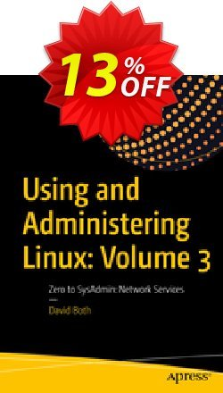 Using and Administering Linux: Volume 3 - Both  Coupon, discount Using and Administering Linux: Volume 3 (Both) Deal. Promotion: Using and Administering Linux: Volume 3 (Both) Exclusive Easter Sale offer for iVoicesoft