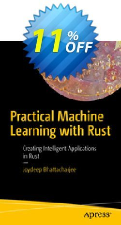 Practical Machine Learning with Rust - Bhattacharjee  Coupon, discount Practical Machine Learning with Rust (Bhattacharjee) Deal. Promotion: Practical Machine Learning with Rust (Bhattacharjee) Exclusive Easter Sale offer for iVoicesoft