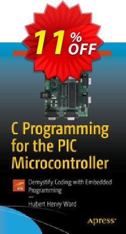 C Programming for the PIC Microcontroller - Ward  Coupon, discount C Programming for the PIC Microcontroller (Ward) Deal. Promotion: C Programming for the PIC Microcontroller (Ward) Exclusive Easter Sale offer for iVoicesoft