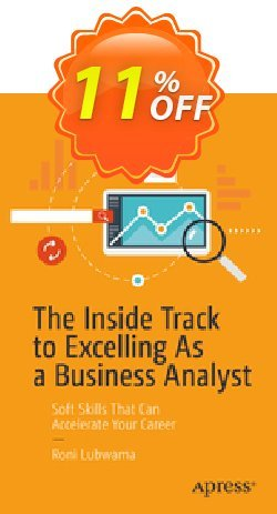 The Inside Track to Excelling As a Business Analyst - Lubwama  Coupon, discount The Inside Track to Excelling As a Business Analyst (Lubwama) Deal. Promotion: The Inside Track to Excelling As a Business Analyst (Lubwama) Exclusive Easter Sale offer for iVoicesoft