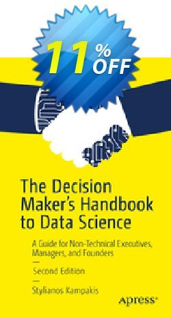 The Decision Maker's Handbook to Data Science - Kampakis  Coupon, discount The Decision Maker's Handbook to Data Science (Kampakis) Deal. Promotion: The Decision Maker's Handbook to Data Science (Kampakis) Exclusive Easter Sale offer for iVoicesoft