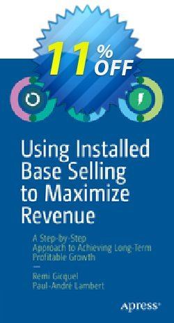 Using Installed Base Selling to Maximize Revenue - Gicquel  Coupon, discount Using Installed Base Selling to Maximize Revenue (Gicquel) Deal. Promotion: Using Installed Base Selling to Maximize Revenue (Gicquel) Exclusive Easter Sale offer for iVoicesoft
