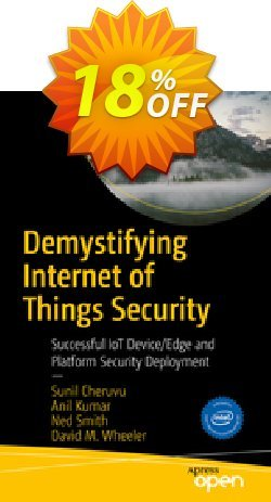 Demystifying Internet of Things Security - Cheruvu  Coupon, discount Demystifying Internet of Things Security (Cheruvu) Deal. Promotion: Demystifying Internet of Things Security (Cheruvu) Exclusive Easter Sale offer for iVoicesoft