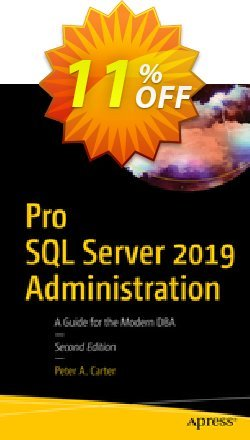 Pro SQL Server 2019 Administration - Carter  Coupon discount Pro SQL Server 2019 Administration (Carter) Deal - Pro SQL Server 2019 Administration (Carter) Exclusive Easter Sale offer for iVoicesoft