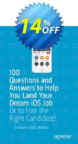 100 Questions and Answers to Help You Land Your Dream iOS Job - López Mañas  Coupon, discount 100 Questions and Answers to Help You Land Your Dream iOS Job (López Mañas) Deal. Promotion: 100 Questions and Answers to Help You Land Your Dream iOS Job (López Mañas) Exclusive Easter Sale offer for iVoicesoft
