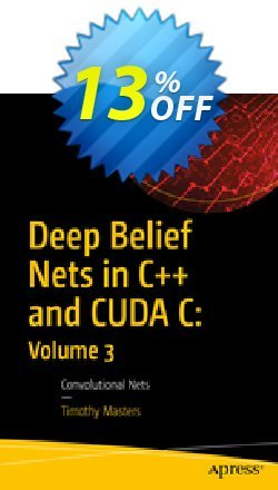 Deep Belief Nets in C++ and CUDA C: Volume 3 - Masters  Coupon, discount Deep Belief Nets in C++ and CUDA C: Volume 3 (Masters) Deal. Promotion: Deep Belief Nets in C++ and CUDA C: Volume 3 (Masters) Exclusive Easter Sale offer for iVoicesoft