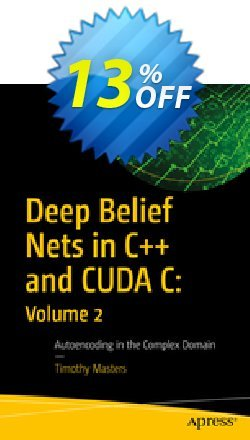 Deep Belief Nets in C++ and CUDA C: Volume 2 - Masters  Coupon, discount Deep Belief Nets in C++ and CUDA C: Volume 2 (Masters) Deal. Promotion: Deep Belief Nets in C++ and CUDA C: Volume 2 (Masters) Exclusive Easter Sale offer for iVoicesoft