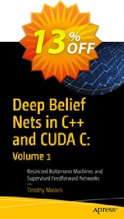Deep Belief Nets in C++ and CUDA C: Volume 1 - Masters  Coupon, discount Deep Belief Nets in C++ and CUDA C: Volume 1 (Masters) Deal. Promotion: Deep Belief Nets in C++ and CUDA C: Volume 1 (Masters) Exclusive Easter Sale offer for iVoicesoft