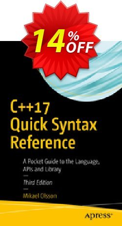 C++17 Quick Syntax Reference - Olsson  Coupon, discount C++17 Quick Syntax Reference (Olsson) Deal. Promotion: C++17 Quick Syntax Reference (Olsson) Exclusive Easter Sale offer for iVoicesoft