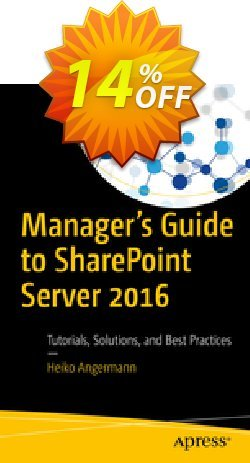 Manager's Guide to SharePoint Server 2016 - Angermann  Coupon, discount Manager's Guide to SharePoint Server 2016 (Angermann) Deal. Promotion: Manager's Guide to SharePoint Server 2016 (Angermann) Exclusive Easter Sale offer for iVoicesoft