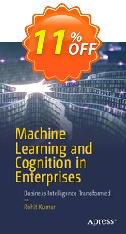 Machine Learning and Cognition in Enterprises - Kumar  Coupon, discount Machine Learning and Cognition in Enterprises (Kumar) Deal. Promotion: Machine Learning and Cognition in Enterprises (Kumar) Exclusive Easter Sale offer for iVoicesoft