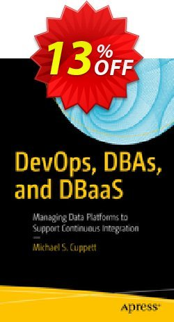 DevOps, DBAs, and DBaaS - Cuppett  Coupon discount DevOps, DBAs, and DBaaS (Cuppett) Deal. Promotion: DevOps, DBAs, and DBaaS (Cuppett) Exclusive Easter Sale offer for iVoicesoft