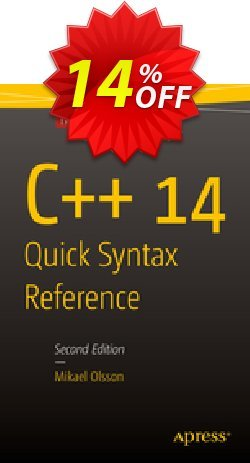 C++ 14 Quick Syntax Reference - Olsson  Coupon, discount C++ 14 Quick Syntax Reference (Olsson) Deal. Promotion: C++ 14 Quick Syntax Reference (Olsson) Exclusive Easter Sale offer for iVoicesoft