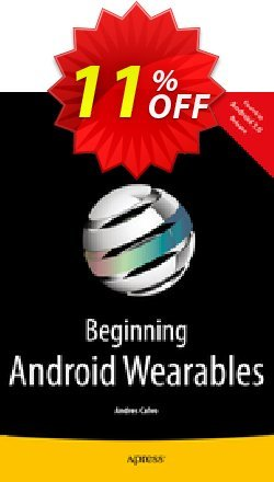 Beginning Android Wearables - Calvo  Coupon discount Beginning Android Wearables (Calvo) Deal - Beginning Android Wearables (Calvo) Exclusive Easter Sale offer for iVoicesoft