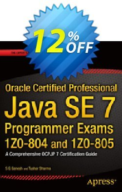 Oracle Certified Professional Java SE 7 Programmer Exams 1Z0-804 and 1Z0-805 - Editors:                 Ganesh  Coupon discount Oracle Certified Professional Java SE 7 Programmer Exams 1Z0-804 and 1Z0-805 (Editors:                 Ganesh) Deal - Oracle Certified Professional Java SE 7 Programmer Exams 1Z0-804 and 1Z0-805 (Editors:                 Ganesh) Exclusive Easter Sale offer for iVoicesoft