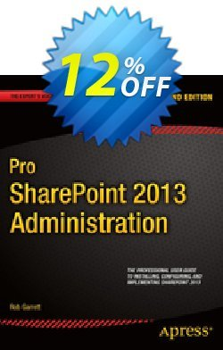 Pro SharePoint 2013 Administration - Garrett  Coupon discount Pro SharePoint 2013 Administration (Garrett) Deal - Pro SharePoint 2013 Administration (Garrett) Exclusive Easter Sale offer for iVoicesoft