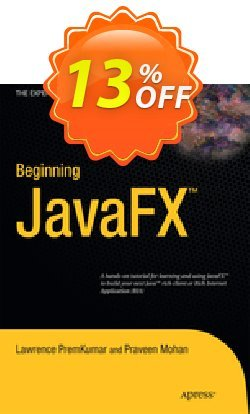 Beginning JavaFX - PremKumar  Coupon discount Beginning JavaFX (PremKumar) Deal - Beginning JavaFX (PremKumar) Exclusive Easter Sale offer for iVoicesoft