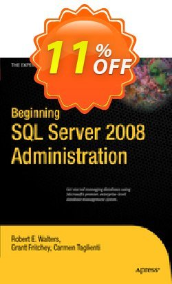 Beginning SQL Server 2008 Administration - Walters  Coupon discount Beginning SQL Server 2008 Administration (Walters) Deal - Beginning SQL Server 2008 Administration (Walters) Exclusive Easter Sale offer for iVoicesoft