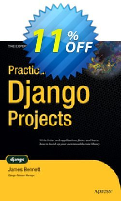 Practical Django Projects - Bennett  Coupon discount Practical Django Projects (Bennett) Deal - Practical Django Projects (Bennett) Exclusive Easter Sale offer for iVoicesoft