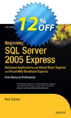 Beginning SQL Server 2005 Express Database Applications with Visual Basic Express and Visual Web Developer Express - Dobson  Coupon discount Beginning SQL Server 2005 Express Database Applications with Visual Basic Express and Visual Web Developer Express (Dobson) Deal - Beginning SQL Server 2005 Express Database Applications with Visual Basic Express and Visual Web Developer Express (Dobson) Exclusive Easter Sale offer for iVoicesoft