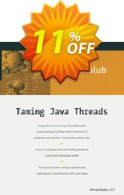 Taming Java Threads - Holub  Coupon, discount Taming Java Threads (Holub) Deal. Promotion: Taming Java Threads (Holub) Exclusive Easter Sale offer for iVoicesoft