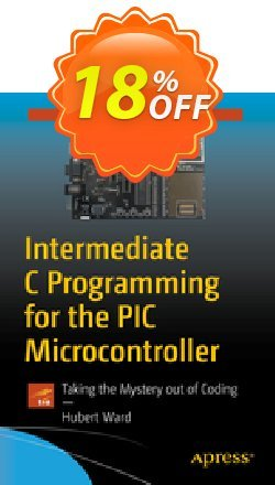 Intermediate C Programming for the PIC Microcontroller - Ward  Coupon, discount Intermediate C Programming for the PIC Microcontroller (Ward) Deal. Promotion: Intermediate C Programming for the PIC Microcontroller (Ward) Exclusive Easter Sale offer for iVoicesoft