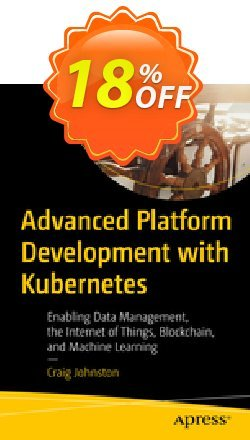 Advanced Platform Development with Kubernetes - Johnston  Coupon discount Advanced Platform Development with Kubernetes (Johnston) Deal. Promotion: Advanced Platform Development with Kubernetes (Johnston) Exclusive Easter Sale offer for iVoicesoft