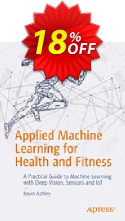 Applied Machine Learning for Health and Fitness - Ashley  Coupon, discount Applied Machine Learning for Health and Fitness (Ashley) Deal. Promotion: Applied Machine Learning for Health and Fitness (Ashley) Exclusive Easter Sale offer for iVoicesoft