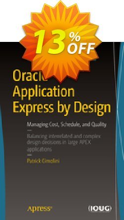 Oracle Application Express by Design - Cimolini  Coupon, discount Oracle Application Express by Design (Cimolini) Deal. Promotion: Oracle Application Express by Design (Cimolini) Exclusive Easter Sale offer for iVoicesoft