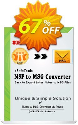 eSoftTools NSF to MSG Converter Coupon, discount Coupon code eSoftTools NSF to MSG Converter - Personal License. Promotion: eSoftTools NSF to MSG Converter - Personal License offer from eSoftTools Software