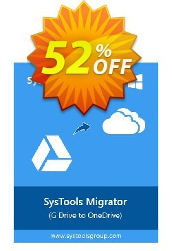 SysTools G Drive to OneDrive Migrator Coupon discount 50% OFF SysTools G Drive to OneDrive Migrator, verified - Awful sales code of SysTools G Drive to OneDrive Migrator, tested & approved