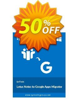 Lotus Notes to Google Apps - 50 Users License Coupon discount SysTools Summer Sale. Promotion: