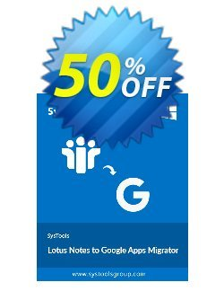 Lotus Notes to Google Apps - 1000 Users License Coupon discount SysTools Summer Sale -