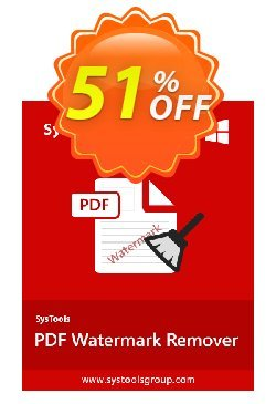 PDF Watermark Remover - Personal License Coupon, discount SysTools PDF Watermark Remover imposing discounts code 2019. Promotion: