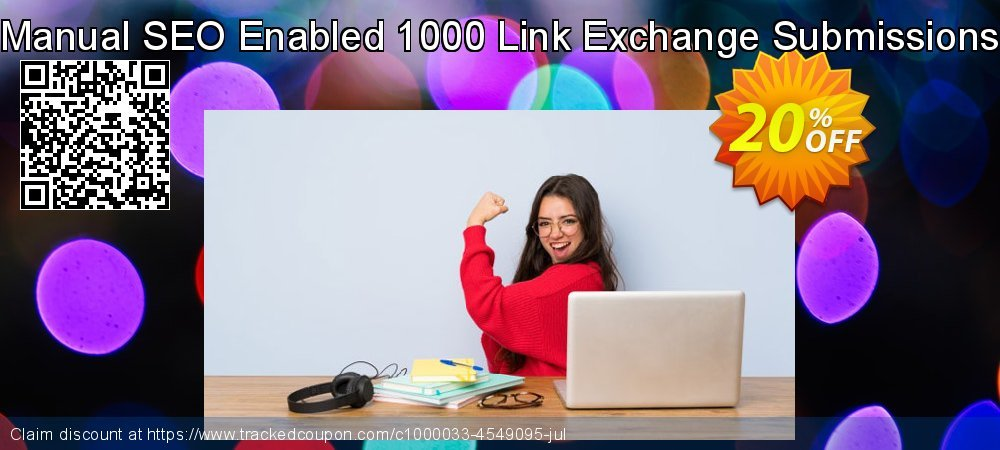 Manual SEO Enabled 1000 Link Exchange Submissions coupon on Spring sales