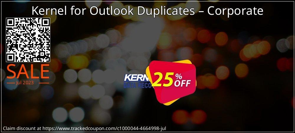 Get 25% OFF Kernel for Outlook Duplicates – Corporate offering sales