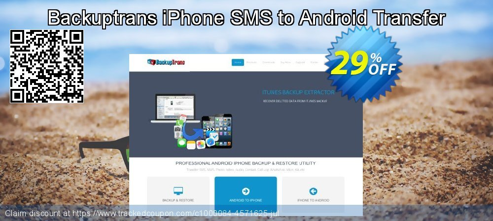 Backuptrans iPhone SMS to Android Transfer coupon on College Student deals offering discount
