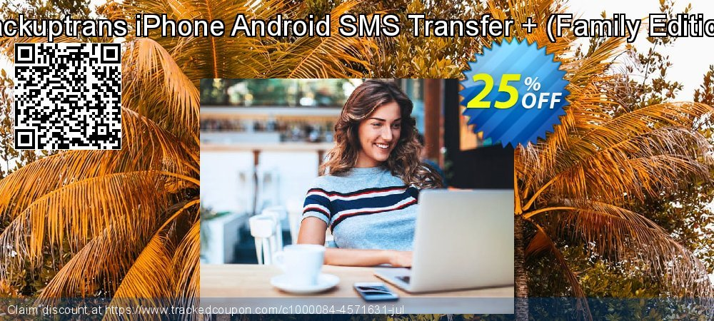 Backuptrans iPhone Android SMS Transfer + - Family Edition  coupon on Spring super sale