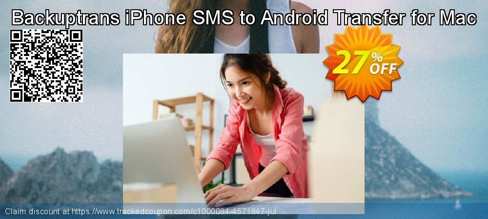 Backuptrans iPhone SMS to Android Transfer for Mac coupon on Back to School deals promotions