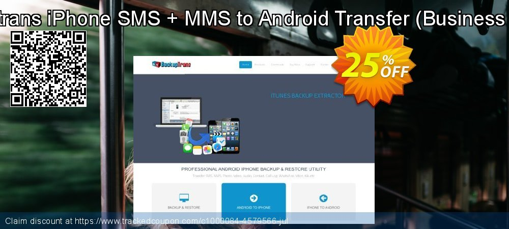 Backuptrans iPhone SMS + MMS to Android Transfer - Business Edition  coupon on Easter discount