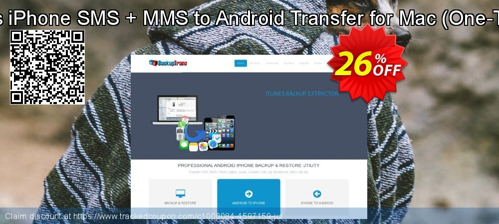 Backuptrans iPhone SMS + MMS to Android Transfer for Mac - One-Time Usage  coupon on Spring deals