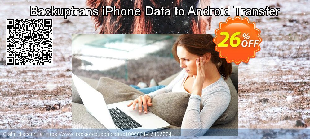 Backuptrans iPhone Data to Android Transfer coupon on Back-to-School event offering sales