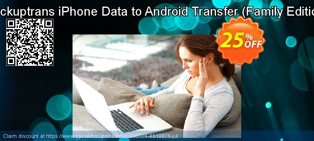 Backuptrans iPhone Data to Android Transfer - Family Edition  coupon on Easter offer
